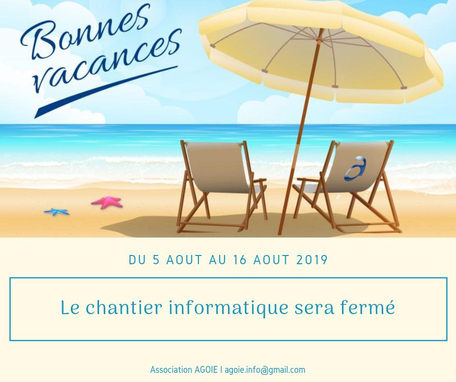 Le chantier informatique sera fermé du 5 Août au 16 Août 2019 (inclus)